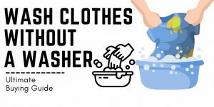 How To Wash Clothes Without A Washer